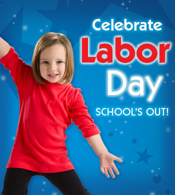 Celebrate Labor Day School's Out