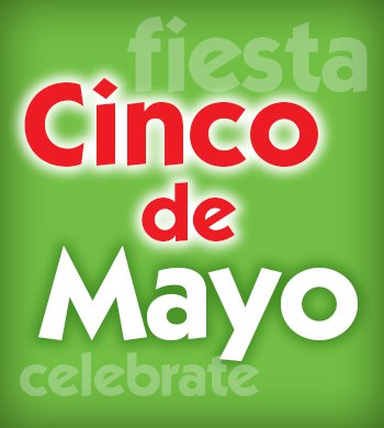 Celebrate Cinco de Mayo with us!
